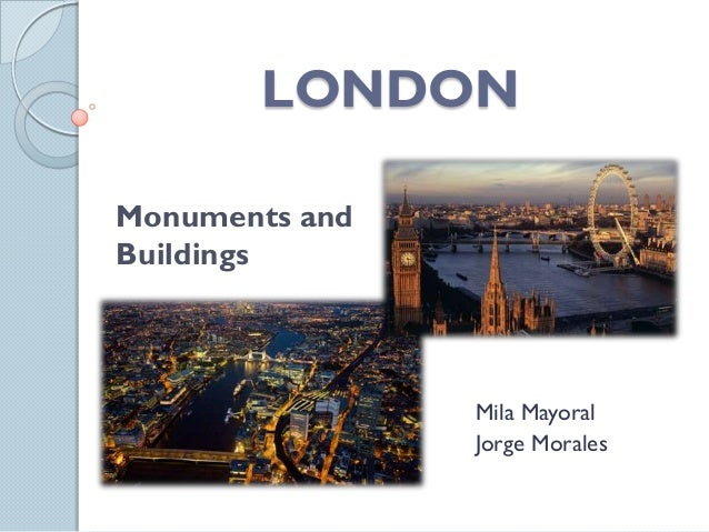 LONDONMonuments andBuildings                Mila Mayoral                Jorge Morales