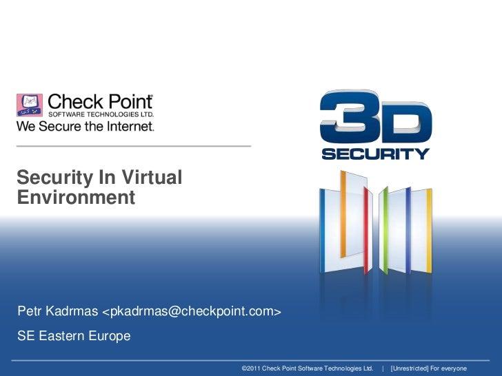 Security In Virtual Environment<br />Petr Kadrmas <pkadrmas@checkpoint.com> <br />SE Eastern Europe<br />