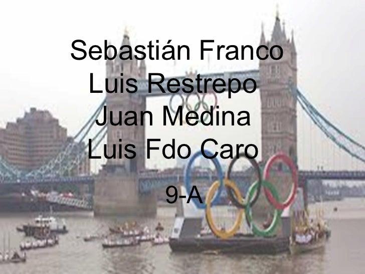 Sebastián Franco Luis Restrepo Juan Medina Luis Fdo Caro       9-A