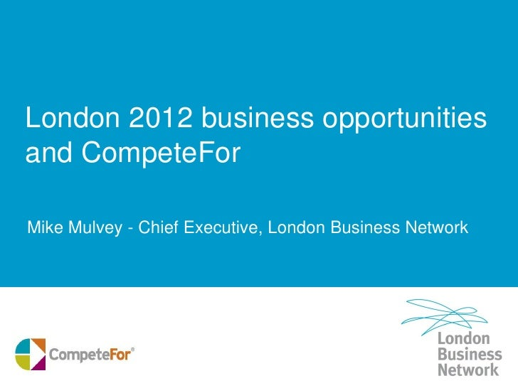 London 2012 business opportunities & competefor -Mike Mulvey