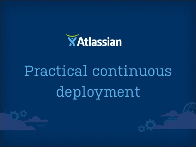 Practical continuous deployment