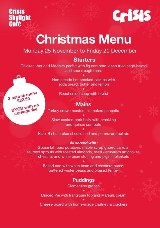 Crisis Skylight Café  Christmas Menu Monday 25 November to Friday 20 December  Starters Chicken liver and Madeira parfait ...