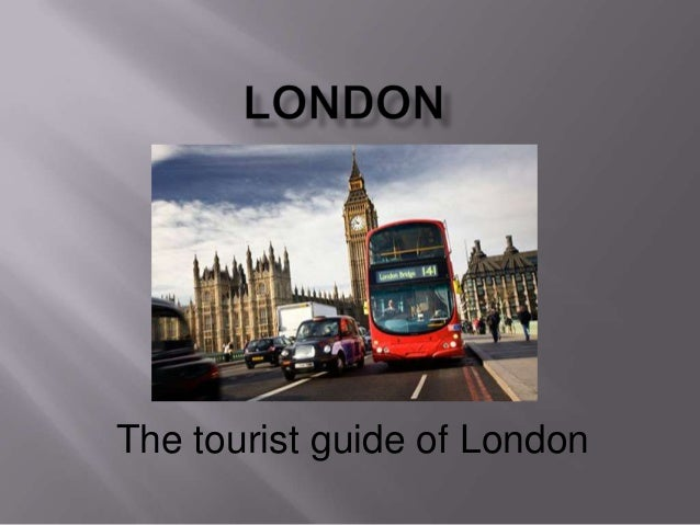 The tourist guide of London