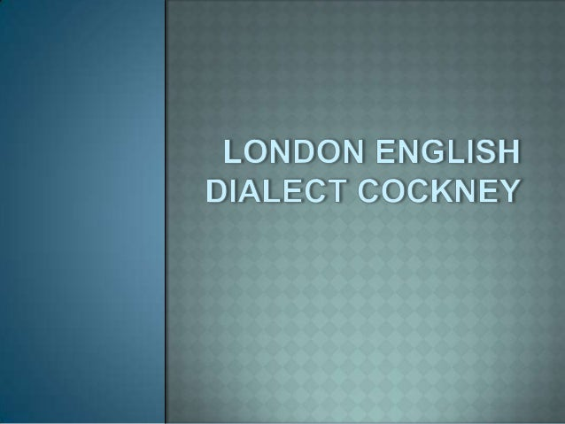 London english dialect cockney1