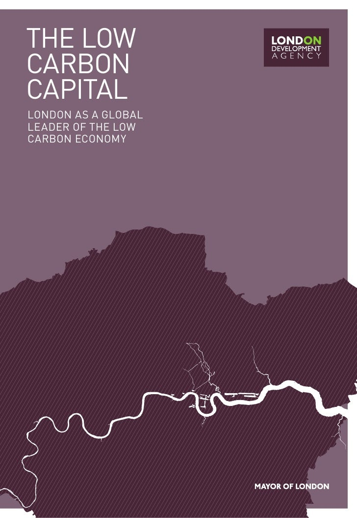 THE LOW CARBON CAPITAL LONdON As A gLOBAL LEAdER Of THE LOW CARBON ECONOmy