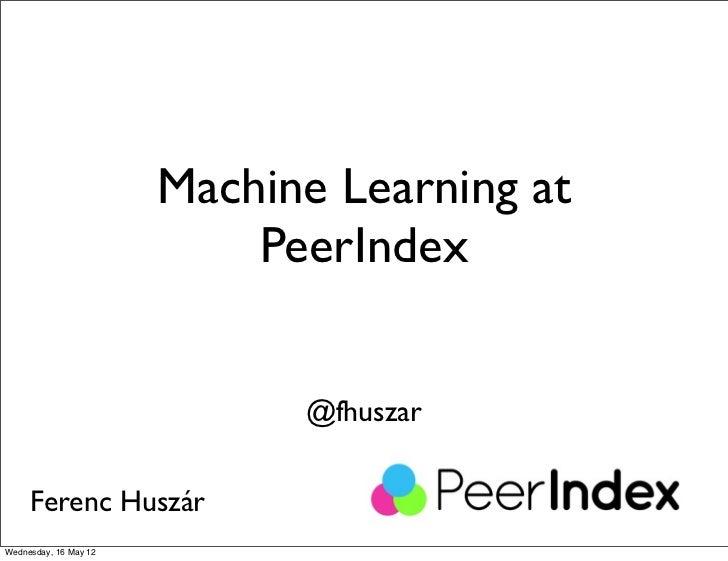 Machine Learning at PeerIndex