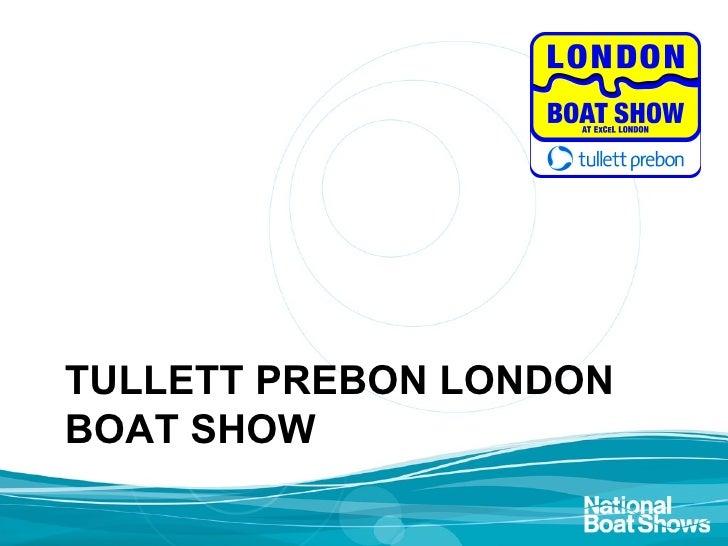TULLETT PREBON LONDONBOAT SHOW