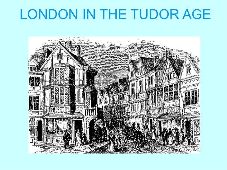LONDON IN THE TUDOR AGE