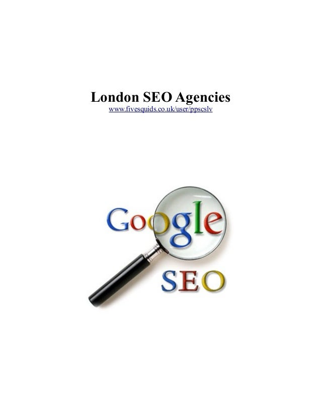 London SEO Agencies www.fivesquids.co.uk/user/ppscslv