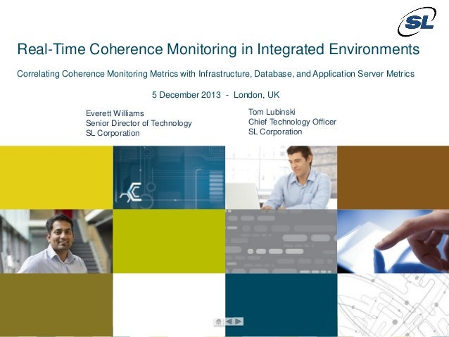 Real-Time Coherence Monitoring in Integrated Environments Correlating Coherence Monitoring Metrics with Infrastructure, Da...