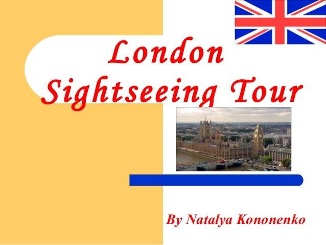 London Sightseeing Tour  By Natalya Kononenko