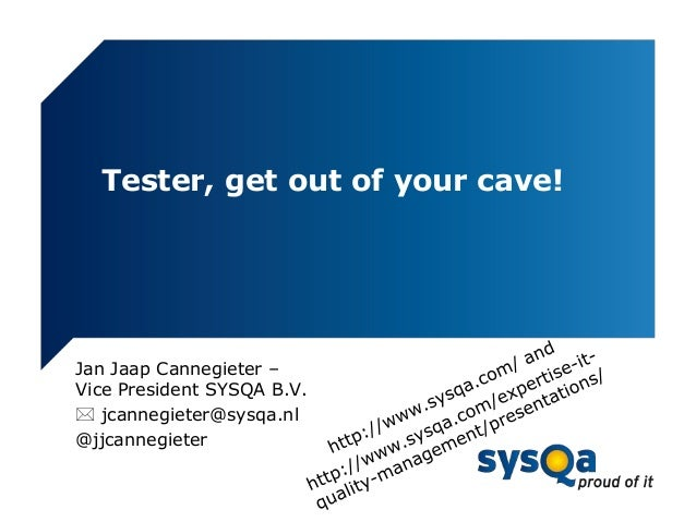 Tester get out of your cave SIGIST 2012 London