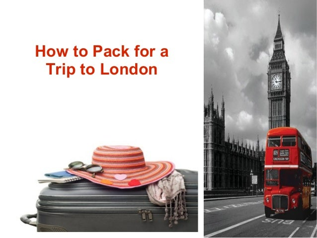 How to Pack for a Trip to London