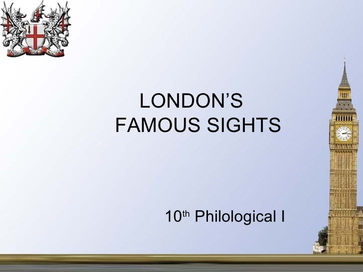 LONDON'SFAMOUS SIGHTS   10th Philological I