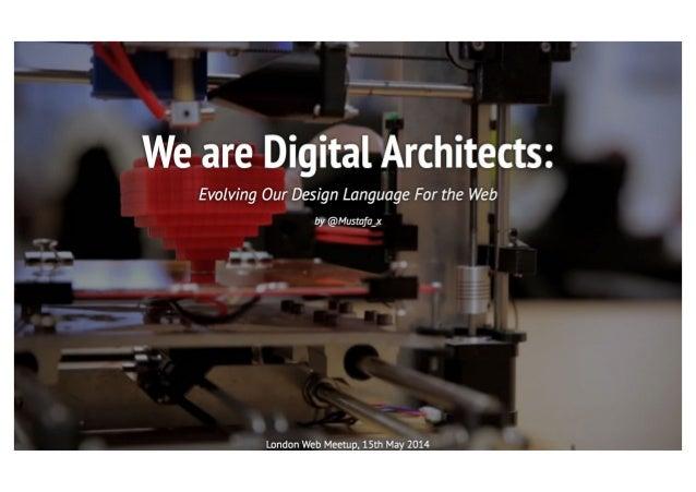 We are Digital Architects: Evolving our design language for the web (Mustafa Kurtuldu)
