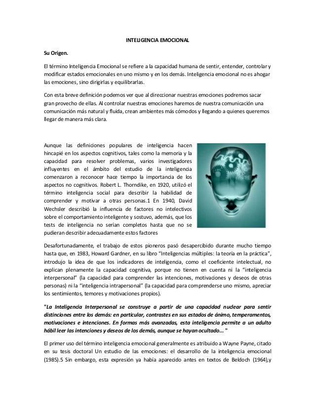 INTELIGENCIA EMOCIONAL Su Origen. El término Inteligencia Emocional se refiere a la capacidad humana de sentir, entender, ...