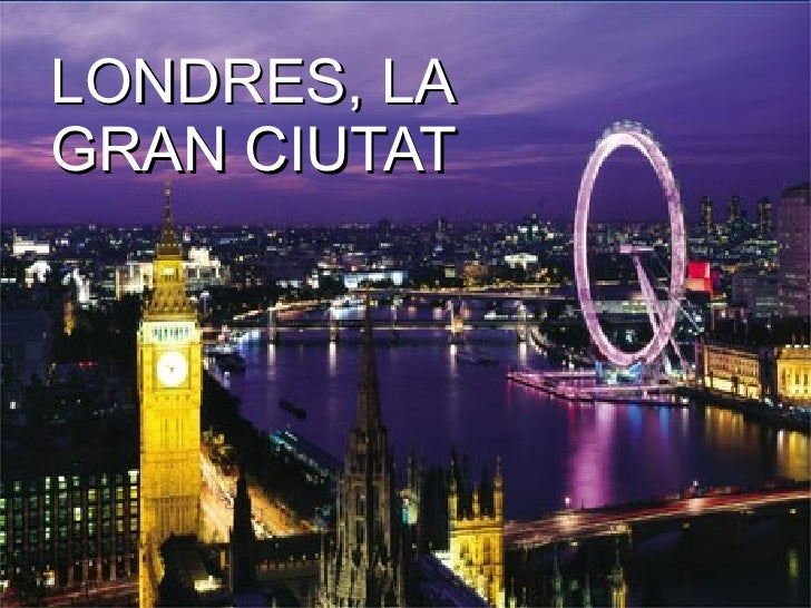 LONDRES, LAGRAN CIUTAT