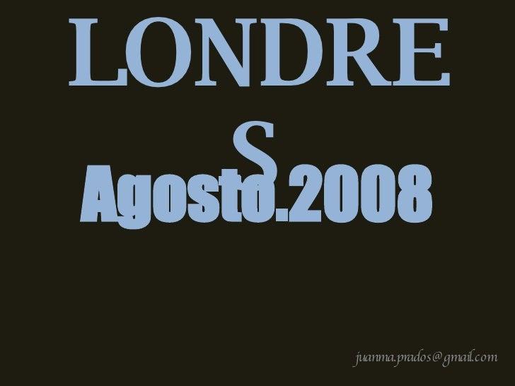 LONDRES [email_address] Agosto.2008