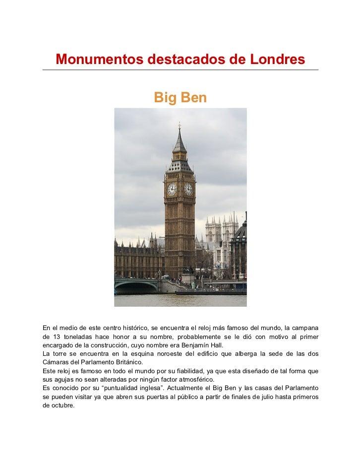 Monumentos destacados de Londres                                       Big BenEn el medio de este centro histórico, se enc...