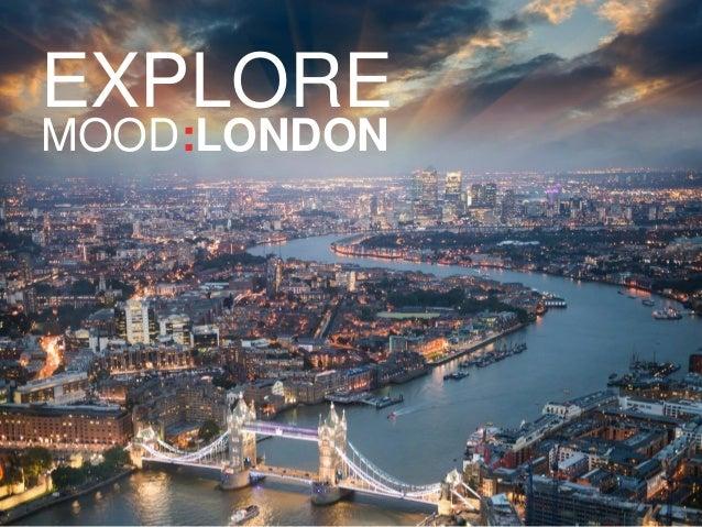 EXPLORE  MOOD:LONDON