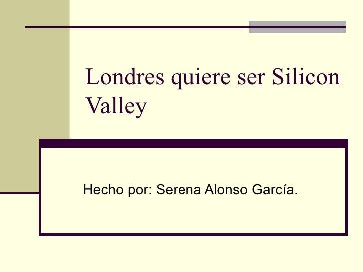 Londres quiere ser silicon valley