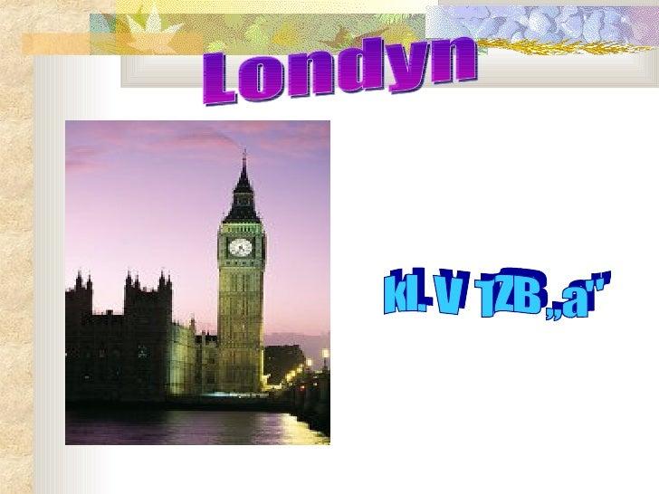 """Londyn kl. V  TZB ,,a"""""""