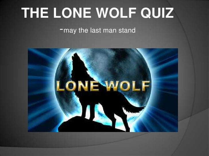 THE LONE WOLF QUIZ-may the last man stand<br />