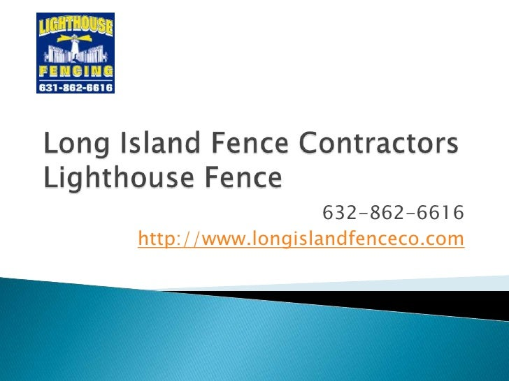 Long Island Fence Contractors - Lighthouse Fence 631-862-6616