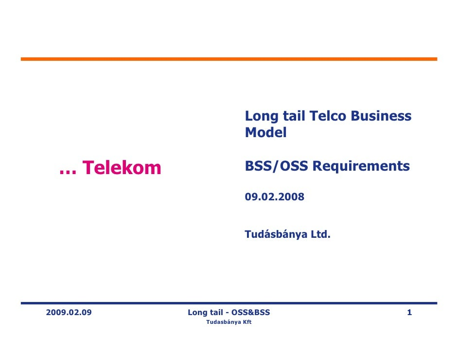 Long tail Telco Business                              Model    … Telekom                  BSS/OSS Requirements            ...