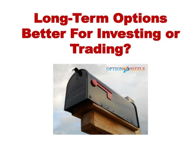 Trading long term options