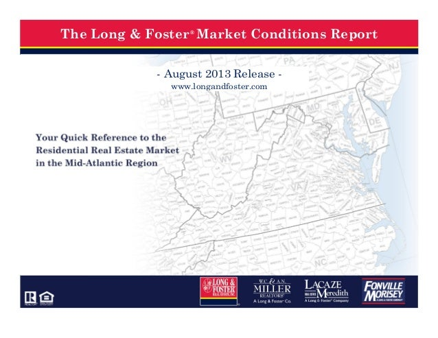 ® The Long & Foster Market Conditions Report - August 2013 Release - www.longandfoster.com