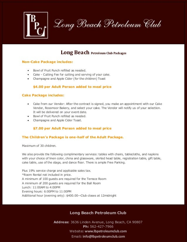 Long Beach Petroleum Club PackagesNon-Cake Package includes:        Bowl of Fruit Punch refilled as needed.        Cake - ...