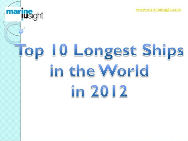 Top 10 Longest Ships in the World in 2012