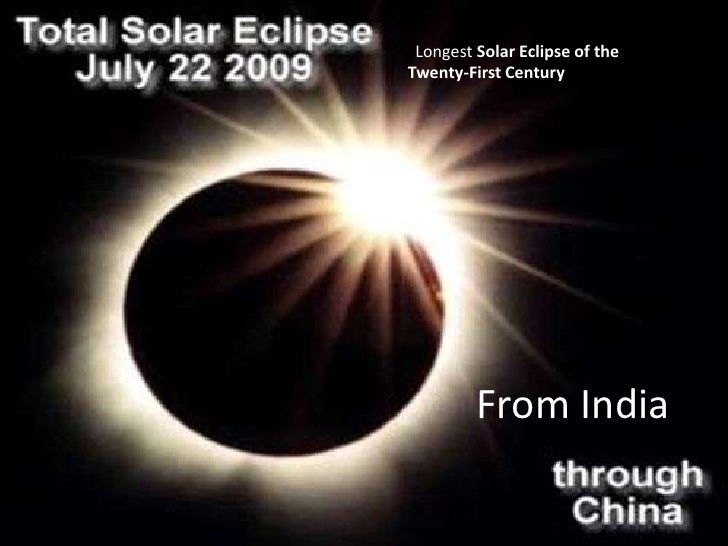 From India<br />LLongestSolar Eclipse of the Twenty-First Century <br />