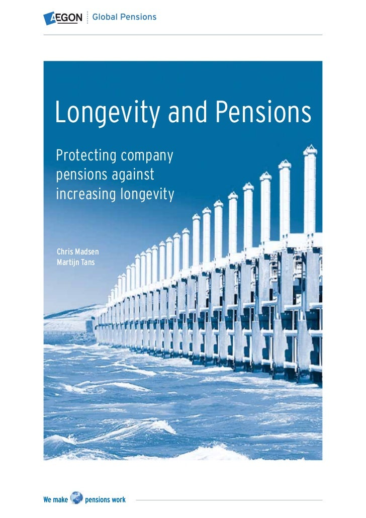 Longevity and PensionsProtecting companypensions againstincreasing longevityChris MadsenMartijn Tans