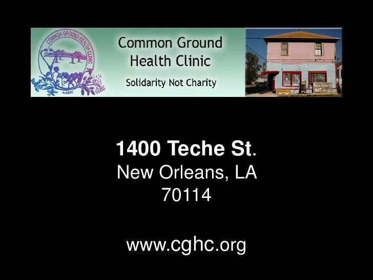 Algiers, New Orlean    1400 Teche St. New Orleans, LA     70114   www.cghc.org