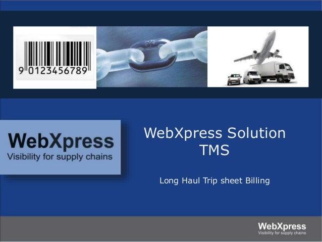 WebXpress Solution TMS Long Haul Trip sheet Billing