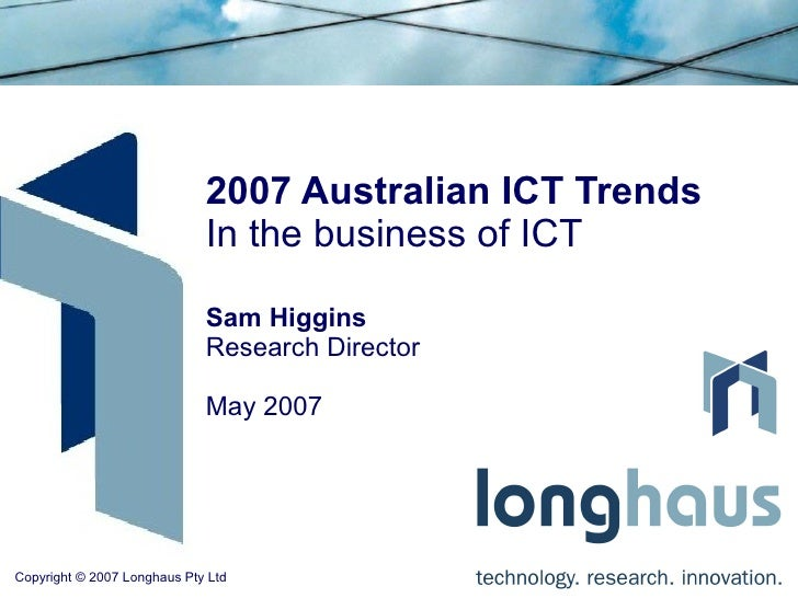 2007 Australian ICT Trends in the business of ICT