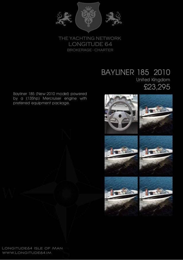 BAYLINER 185 , 2010, £23,295 For Sale Yacht Brochure. Presented By longitude64.im