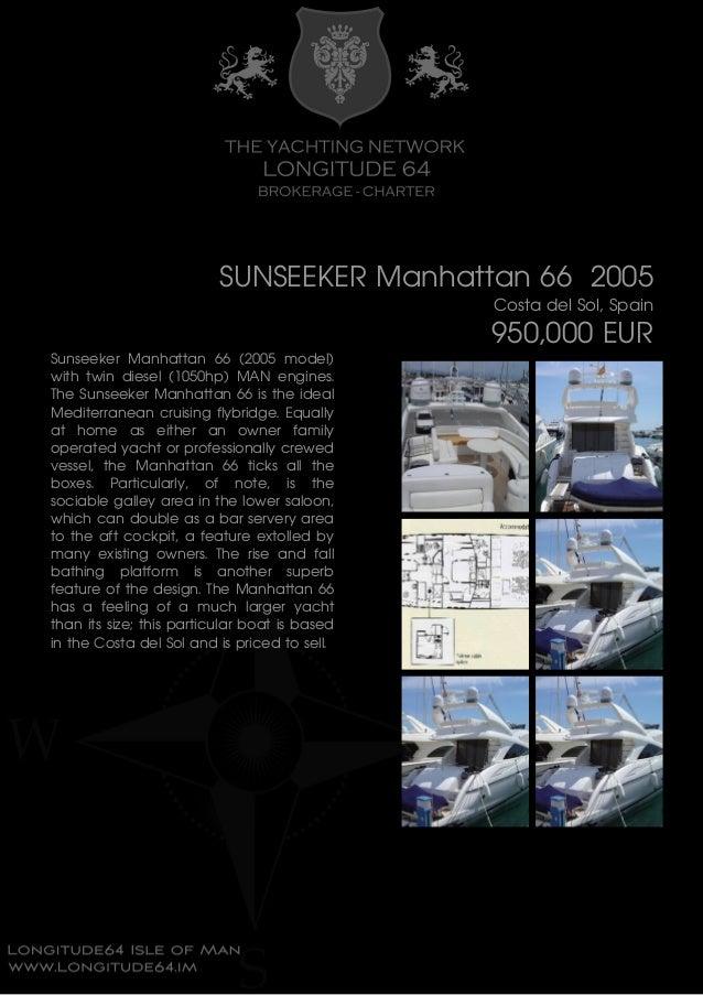 SUNSEEKER Manhattan 66 2005 Costa del Sol, Spain 950,000 EUR Sunseeker Manhattan 66 (2005 model) with twin diesel (1050hp)...