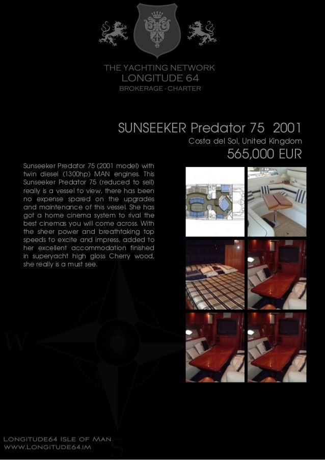 SUNSEEKER Predator 75 2001 Costa del Sol, United Kingdom 565,000 EUR Sunseeker Predator 75 (2001 model) with twin diesel (...