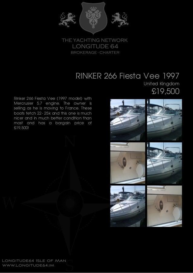 RINKER 266 Fiesta Vee 1997 United Kingdom £19,500 Rinker 266 Fiesta Vee (1997 model) with Mercrusier 5.7 engine. The owner...