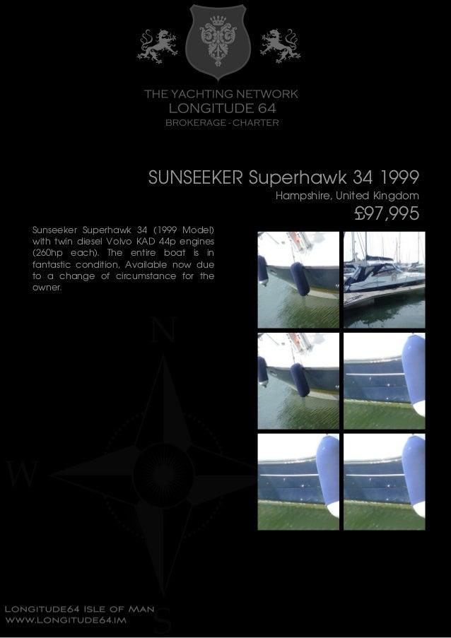SUNSEEKER Superhawk 34 1999 Hampshire, United Kingdom £97,995 Sunseeker Superhawk 34 (1999 Model) with twin diesel Volvo K...