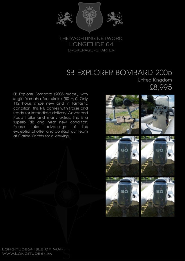 SB EXPLORER BOMBARD, 2005, £8,995 For Sale Brochure. Presented By longitude64.im