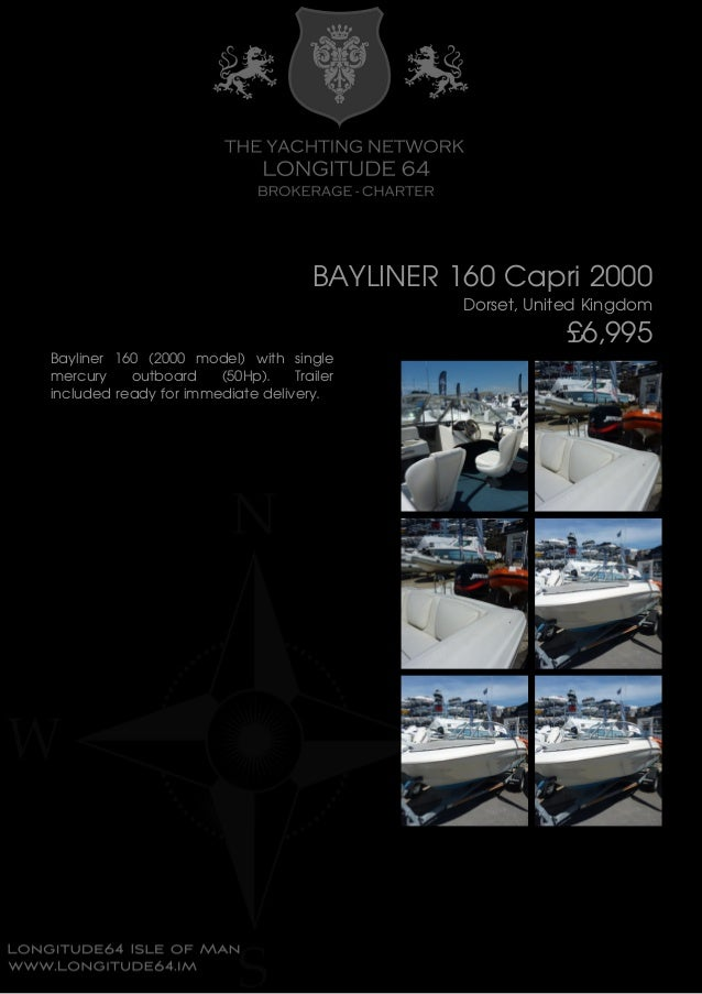 BAYLINER 160 Capri 2000 Dorset, United Kingdom £6,995 Bayliner 160 (2000 model) with single mercury outboard (50Hp). Trail...