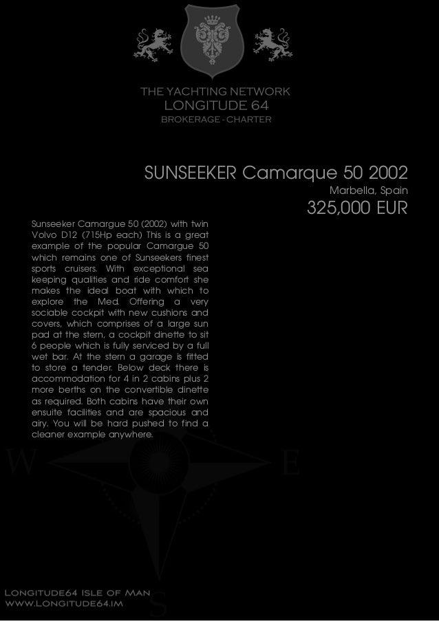 SUNSEEKER Camarque 50 2002 Marbella, Spain 325,000 EUR Sunseeker Camargue 50 (2002) with twin Volvo D12 (715Hp each) This ...