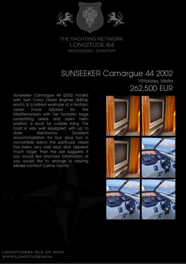 SUNSEEKER Camargue 44 2002 Vittoriosa, Malta 262,500 EUR Sunseeker Camargue 44 (2002 model) with twin Volvo Diesel engines...