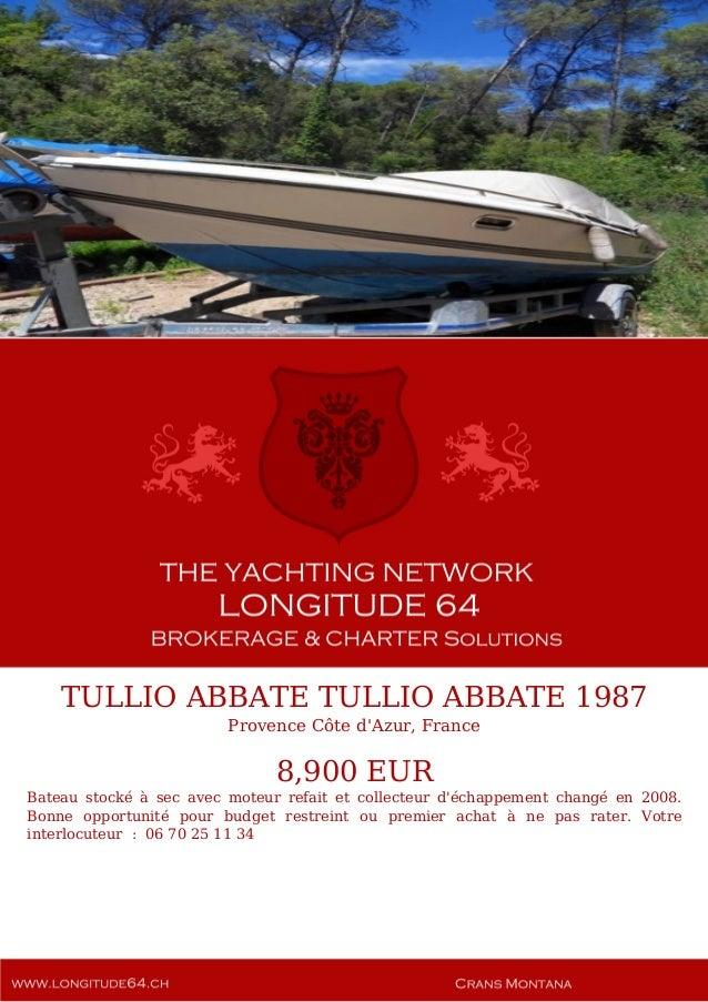TULLIO ABBATE TULLIO ABBATE 1987 Provence Côte d'Azur, France 8,900 EUR Bateau stocké à sec avec moteur refait et collecte...