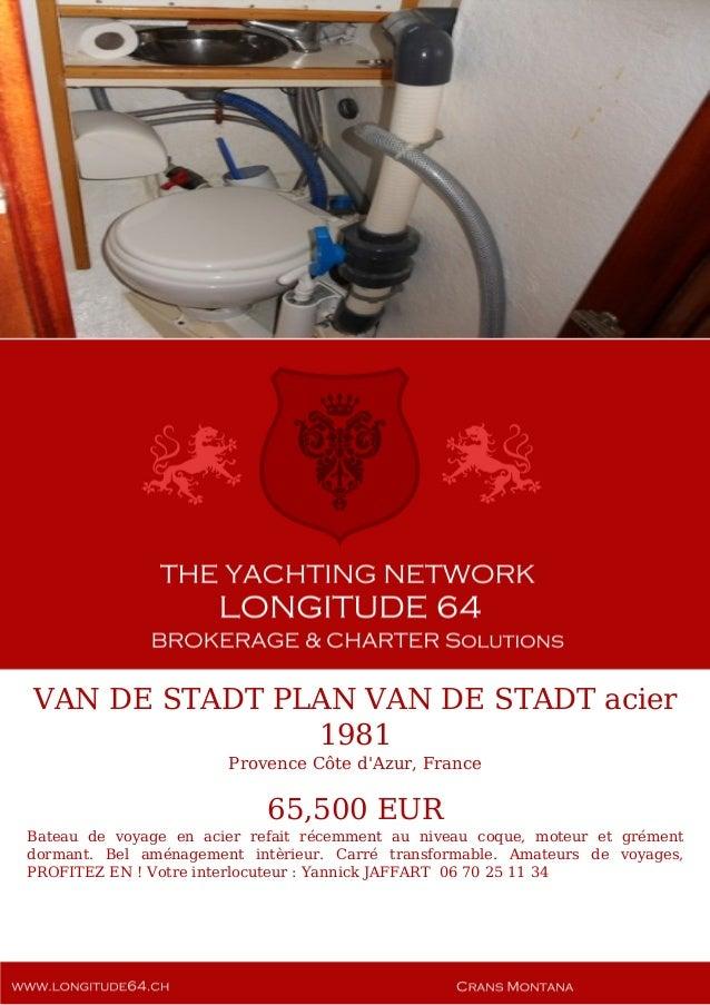VAN DE STADT PLAN VAN DE STADT acier, 1981, 65.500€ For Sale Yacht Brochure. Presented By longitude64.ch