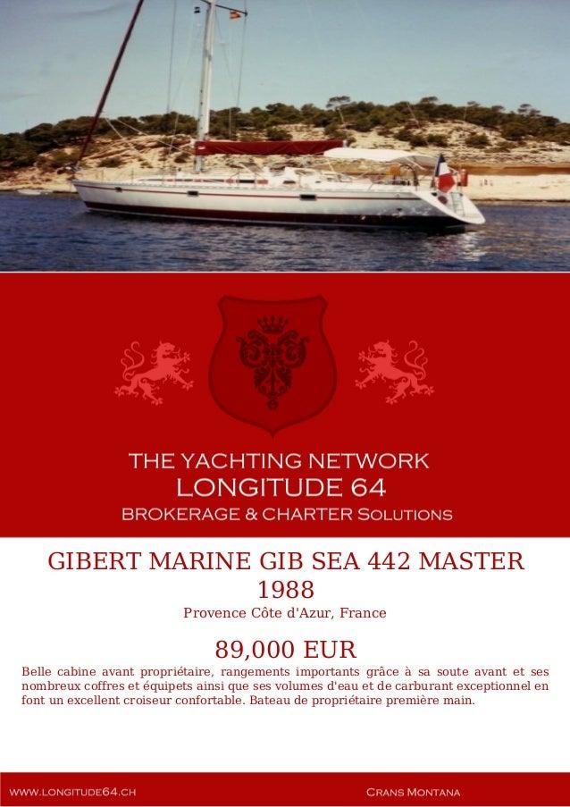 GIBERT MARINE GIB SEA 442 MASTER 1988 Provence Côte d'Azur, France 89,000 EUR Belle cabine avant propriétaire, rangements ...